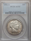 Barber Half Dollars: , 1906-D 50C AU53 PCGS. PCGS Population (15/243). NGC Census:(6/137). Mintage: 4,028,000. Numismedia Wsl. Price for problem ...
