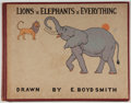 Books:Children's Books, E. Boyd Smith [illustrator]. Lions 'n' Elephants 'n'Everything. New York: Putnam, [1929]. Presumed first editio...