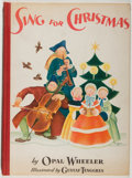 Books:Children's Books, Opal Wheeler. Sing for Christmas. New York: Dutton, 1943.First edition, first printing. Quarto. Publisher's binding...