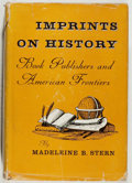 Books:Books about Books, Madeleine B. Stern. Imprints on History. Bloomington: Indiana University Press, 1956. First edition, first printing....