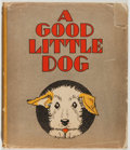 Books:Children's Books, Berta and Elmer Hader [illustrators]. Anne Stoddard. A Good Little Dog. New York: Century, [1930]. First edition, fi...