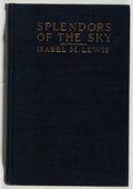 Books:Science & Technology, [Jerry Weist]. Isabel Martin Lewis. Splendors of the Sky. New York: Duffield, 1919. First edition, first printing. O...