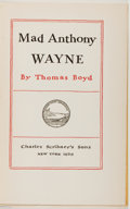 Books:Biography & Memoir, Thomas Boyd. SIGNED/LIMITED. Mad Anthony Wayne. New York: Scribners, 1929. First edition, limited to 530 numbered ...