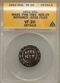 Colonials, 1652 SHILNG Pine Tree Shilling, Small Planchet -- Repaired, EdgeFiled -- ANACS. VF20 Details. C...