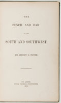 Books:Americana & American History, [Law]. Henry S. Foote. The Bench and Bar of the South andSouthwest. St. Louis: Soule, Thomas & Wentworth, 1876.Fir...