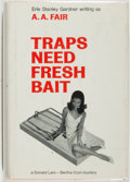 Books:Mystery & Detective Fiction, [Erle Stanley Gardner]. A. A. Fair. INSCRIBED. Traps Need Fresh Bait. New York: Morrow, 1967. First edition, first p...