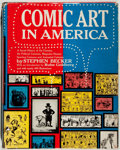 Books:Comics - Golden Age, Stephen Becker. Comic Art in America. New York: Simon andSchuster, 1959. First edition. Quarto. Illustrated. With p...