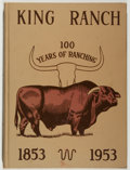 Books:Americana & American History, [Texana]. King Ranch. 100 Years of Ranching. CorpusChristi: Corpus Christi Caller-Times, 1953. First ed...