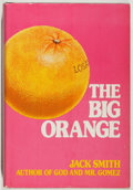 Books:Americana & American History, Jack Smith. SIGNED. The Big Orange. Pasadena: Ward Ritchie,[1976]. First edition. Signed by Smith on the fron...