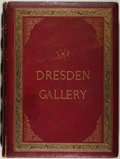 Books:Art & Architecture, [Art]. The Dresden Gallery. London: Bickers, 1875. First edition. With photographic reproductions of Old Master artw...
