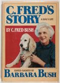 Books:Americana & American History, First Lady Barbara Bush. SIGNED. C. Fred's Story. GardenCity: Doubleday, [1984]. First edition. Signed by the...