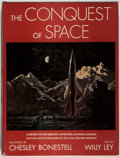 Books:Science & Technology, Chesley Bonestell [illustrator]. Willy Ley. The Conquest ofSpace. New York: Viking, 1949. Third printing. Publisher...