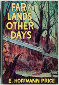 Books:Horror & Supernatural, E. Hoffmann Price. INSCRIBED. Far Lands Other Days. ChapelHill: Carcosa, 1975. First edition, first printing. ...