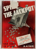 Books:Mystery & Detective Fiction, A. A. Fair (pseudonym of Erle Stanley Gardner). Spill theJackpot! Very good. Unless otherwise noted, all volume...