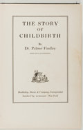 Books:Medicine, Dr. Palmer Findley. The Story of Childbirth. Fair. No jacket. Unless otherwise noted, all volumes are first edition,...