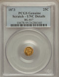 California Fractional Gold: , 1873 25C Liberty Round 25 Cents, BG-817, R.3, -- Scratched --Genuine PCGS. UNC Details. NGC Census: (0/45). PCGS Populatio...