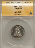 Seated Quarters: , 1863 25C -- Polished -- ANACS. AU55 Details. NGC Census: (5/44).PCGS Population (1/53). Mintage: 191,600. Numismedia Wsl. ...