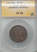 Colonials: , 1783 TOKEN Georgivs Triumpho Token VF25 ANACS. NGC Census: (1/20).PCGS Population (5/90). (#664). From The JG Collecti...