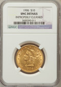 Liberty Eagles, 1906 $10 -- Improperly Cleaned -- NGC Details. UNC. NGC Census:(79/1189). PCGS Population (49/630). Mintage: 165,497. ...
