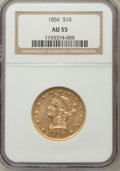 Liberty Eagles, 1856 $10 AU55 NGC....