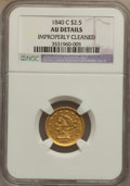 Liberty Quarter Eagles, 1840-C $2 1/2 -- Improperly Cleaned -- NGC Details. AU....