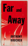 Books:Science Fiction & Fantasy, Anthony Boucher. Far and Away. Ballantine, 1953. Verygood....