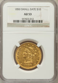 Liberty Eagles: , 1850 $10 Small Date AU53 NGC. NGC Census: (23/37). PCGS Population(5/18). Numismedia Wsl. Price for problem free NGC/PCGS...