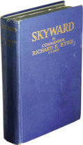 Books:Signed Editions, Richard E. Byrd and Wilmer Stultz Signed Book Skyward Man's Mastery of the air as shown by the brilliant flights of Am...