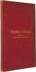 "Books:Fiction, Elliott Blaine Henderson Humble Folks (Springfield: published by the author, 1909), first edition, 65 pages, 8vo (5.5"" x..."