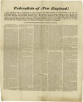 "Antiques:Posters & Prints, Broadside, Federalists of New England!!, one page, 12.5"" x15.25"",ca. 1826. A scathing attack on John Quincy Adams for i..."