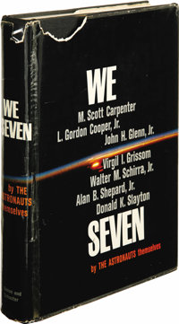 M. Scott Carpenter, et. al.: First Printing of We Seven by the Astronauts Themselves Signed by the Mercury Seven. (N