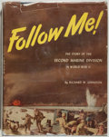 Books:Americana & American History, Richard W. Johnson. Follow Me! The Story of the Second MarineDivision in World War II. Random House, 1948. Quarto. ...