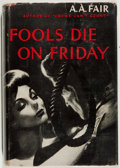 Books:Mystery & Detective Fiction, [Erle Stanley Gardner]. A. A. Fair. Fools Die on Friday.Morrow, 1947. Very good....