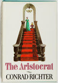 Books:Fiction, Conrad Richter. The Aristocrat. Knopf, 1968. Near fine....