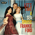 """Music Memorabilia:Recordings, Frankie Ford """"Let's Take A Sea Cruise"""" LP Ace 1005 (1959). Ford'sfirst release for the famed Ace label went nowhere in 1958..."""