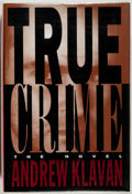 Books:Mystery & Detective Fiction, Andrew Klavan. SIGNED. True Crime. Crown, 1995. Signed bythe author. Fine....