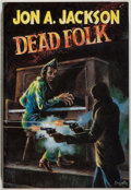 Books:Mystery & Detective Fiction, Jon A. Jackson. SIGNED/LIMITED. Dead Folk. Dennis McMillan,1995. Limited to 300 numbered and signed copies. Sli...