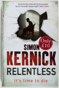 Books:Mystery & Detective Fiction, Simon Kernick. SIGNED. Relentless. Bantam, 2006. Signed bythe author. As new....