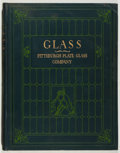Books:Americana & American History, Glass: History, Manufacture and Its Universal Application.Pittsburgh Plate Glass, 1923. Quarto. No dust jacket. Very go...