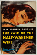 Books:Mystery & Detective Fiction, Erle Stanley Gardner. The Case of the Half-Wakened Wife.Morrow, 1945. Very good....