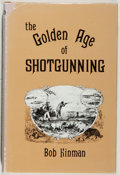 Books:Sporting Books, Bob Hinman. INSCRIBED. The Golden Age of Shotgunning. Wolfe,1982. Signed and inscribed by the author. Very good...
