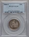 Seated Quarters: , 1868-S 25C VG10 PCGS. PCGS Population (3/44). NGC Census: (0/32).Mintage: 96,000. Numismedia Wsl. Price for problem free N...