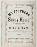 Books:Americana & American History, [Sheet Music]. Will S. Hays. My Southern Sunny Home!Blackmar, 1864. Quarto. Fair....