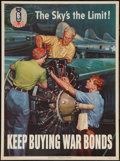 "Movie Posters:War, World War II Propaganda (U.S. Government Printing Office, 1944).Poster (20"" X 27""). ""The Sky's the Limit!"" War.. ..."