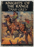 Books:Fiction, Zane Grey. Knights of the Range. Harper, 1939. Very good....