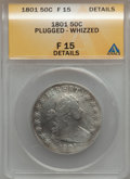Early Half Dollars: , 1801 50C -- Plugged, Whizzed -- ANACS. Fine 15 Details. NGC Census:(12/83). PCGS Population (33/144). Mintage: 30,289. Num...