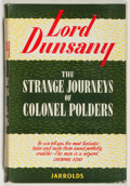 Books:Horror & Supernatural, Lord Dunsany. SIGNED. The Strange Journeys of Colonel Polders. Jarrolds, 1950. Signed by the author. Very good....
