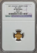 California Fractional Gold, 1871 50C Liberty Round 50 Cents, BG-1027, R.3, -- Bent -- NGCDetails. XF. NGC Census: (0/20). PCGS Population (1/190). (...