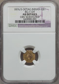California Fractional Gold: , 1876/5 $1 Indian Octagonal 1 Dollar, BG-1129, R.4 -- Obv Scratched-- NGC Details. AU. NGC Census: (0/7). PCGS Population (...