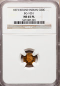 California Fractional Gold: , 1873 50C Indian Round 50 Cents, BG-1051, Low R.5, MS65 ProoflikeNGC. NGC Census: (2/0). (#710880)...